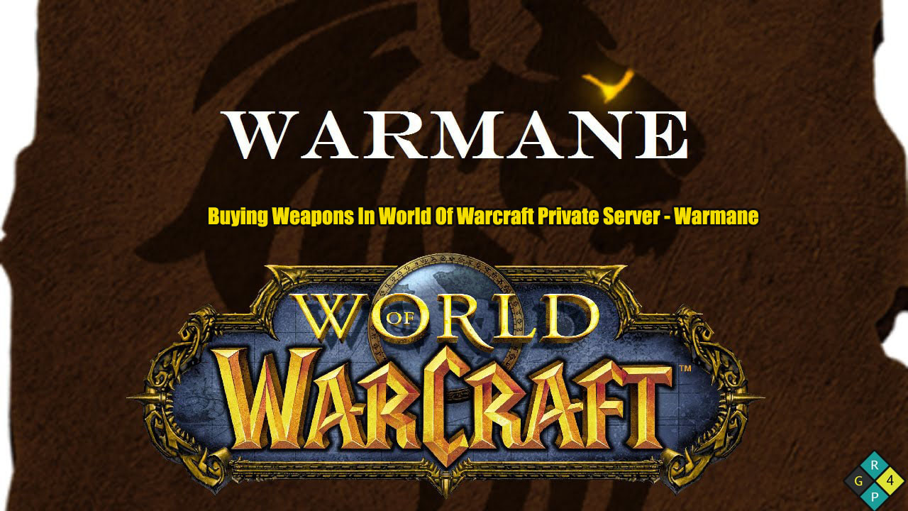 Buying Weapons In World Of Warcraft Private Server - Warmane