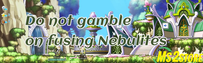 Do not gamble on fusing Nebulites for mesos in MapleStory