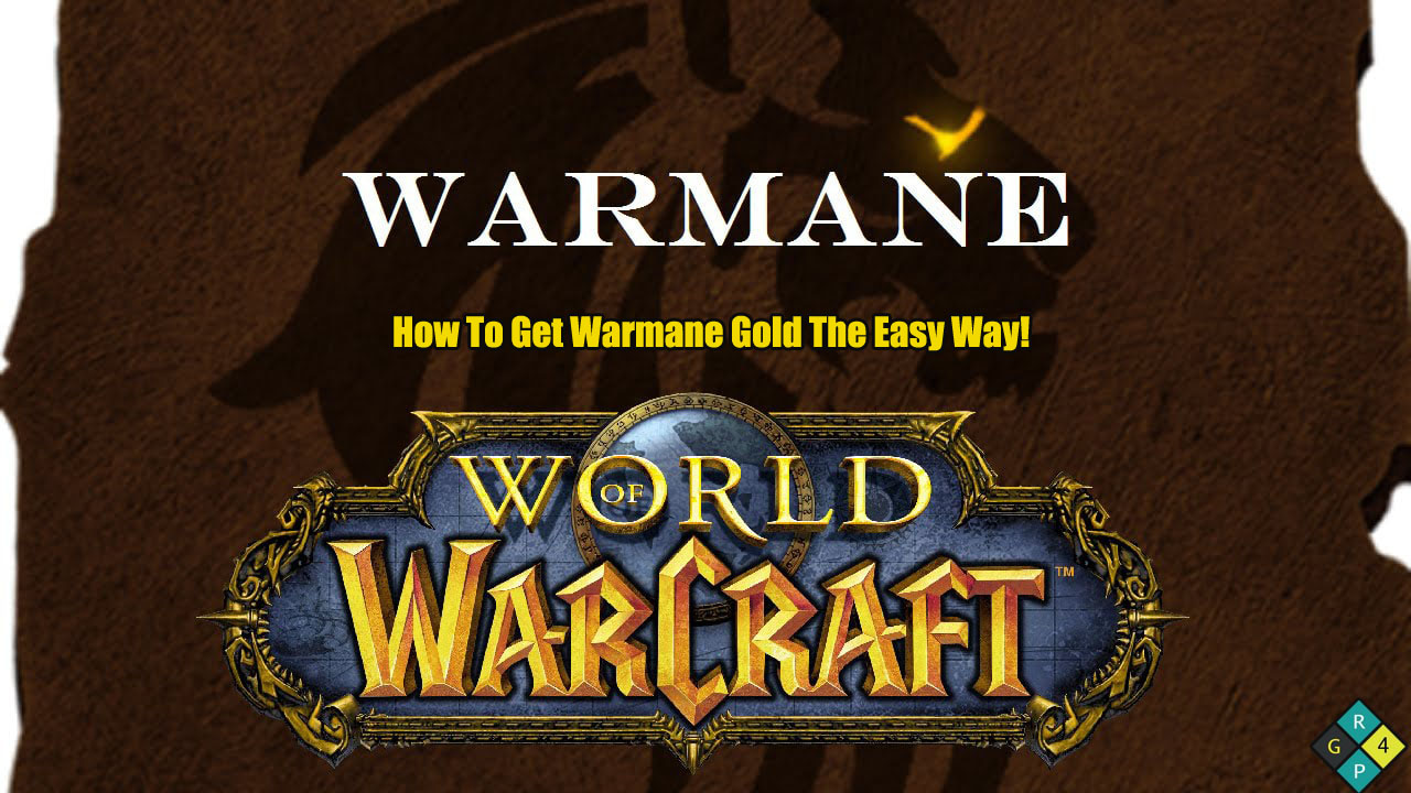 How To Get Warmane Gold The Easy Way!