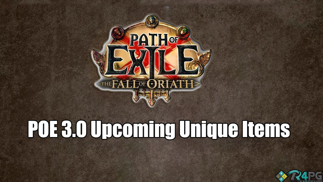 Path Of Exile 3.0 Fall Of Oriath Unique Items