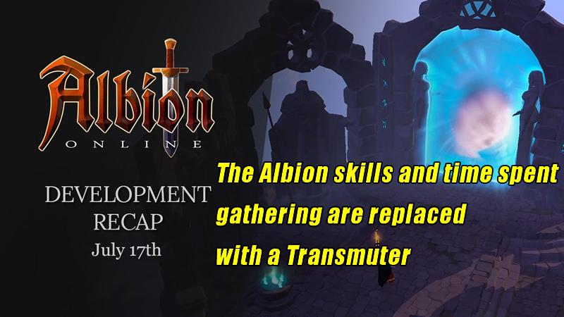 The Albion skills and time spent gathering are replaced with a Transmuter