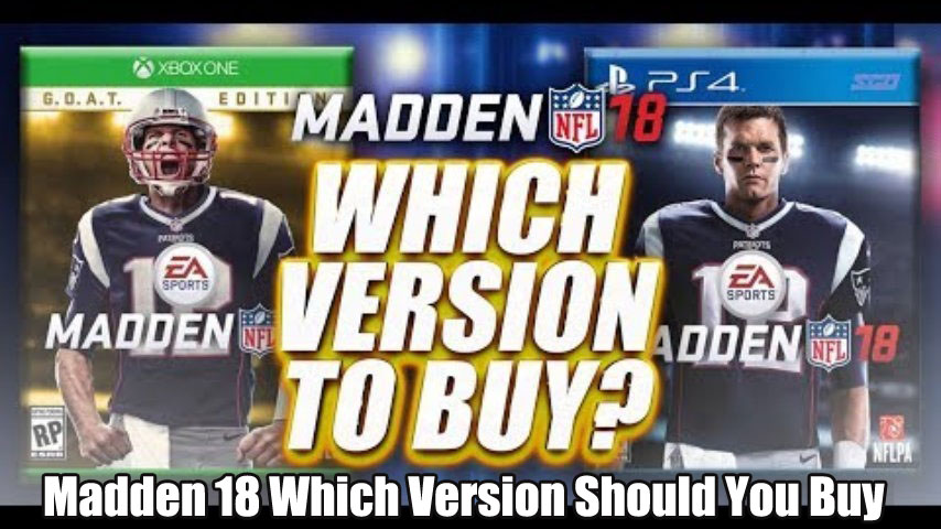 What Version Of Madden Is Right For You?