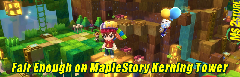 Fair Enough on MapleStory Kerning Tower