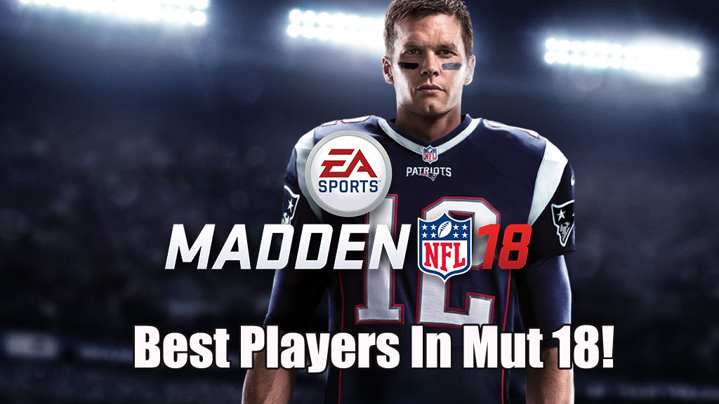 Who Are The Top Players In Madden 18?