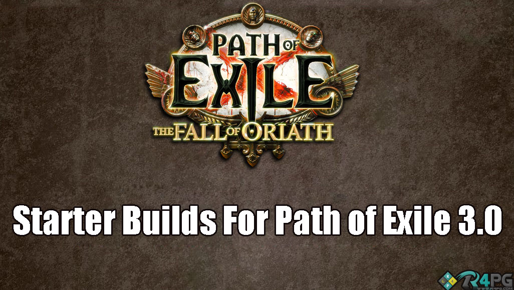 5 Awesome Starter Builds For Path of Exile 3.0 - Fall of Oriath