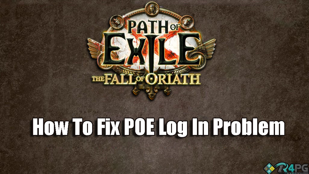 How To Fix Path Of Exile Log In Problem