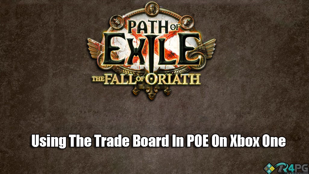 How to Use The Trade Board In Path Of Exile On Xbox One