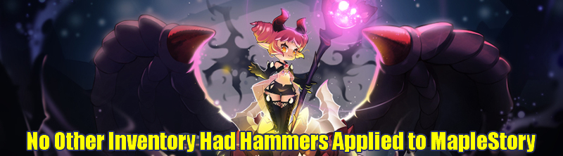 No Other Inventory Had Hammers Applied to MapleStory
