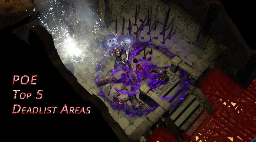 Path of Exile Top 5 Deadliest Areas
