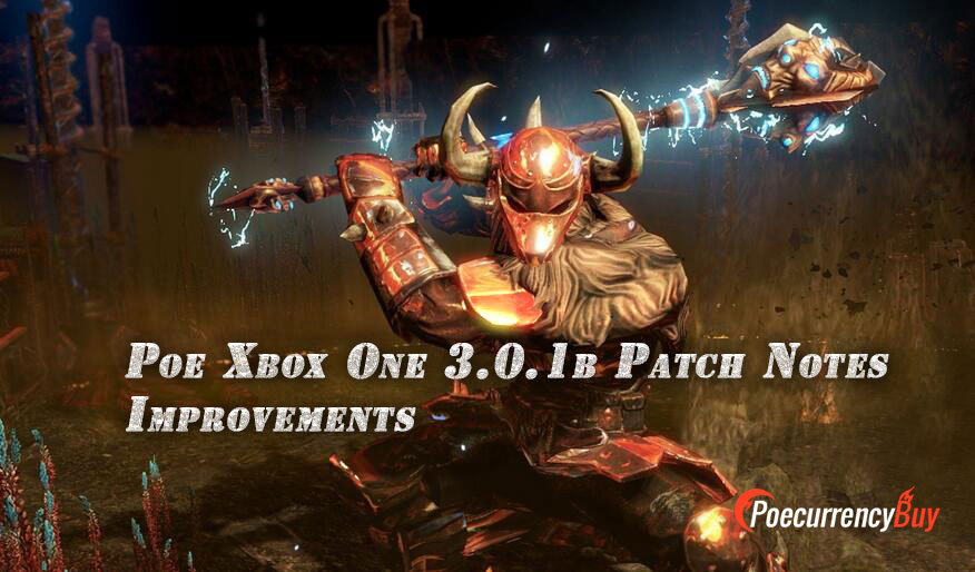 Poe Xbox One 3.0.1b Patch Notes Improvements