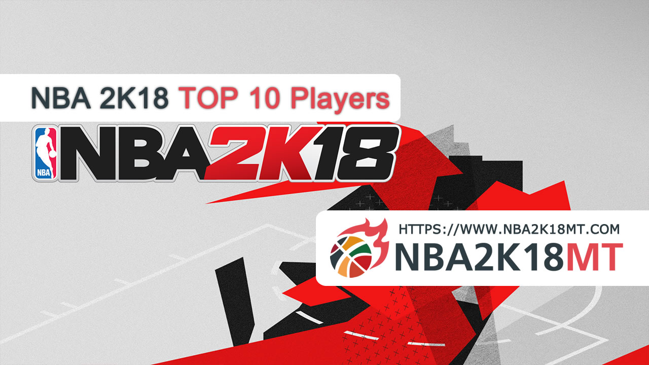 NBA 2k18 Top 10 Players collection, do you have a core player in your team?