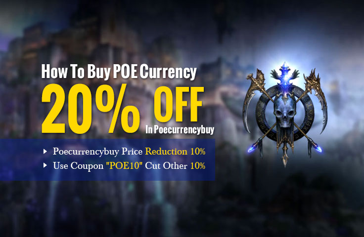 How To Buy Poe Currency 20% off In poecurrencybuy