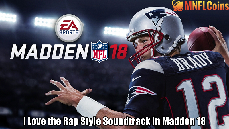 I Love the Rap Style Soundtrack in Madden 18