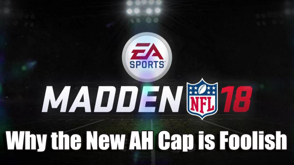 Is The New AH Cap In Madden Mobile 18 Foolish?