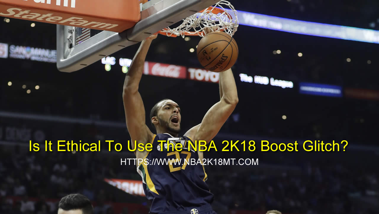 Is It Ethical To Use The NBA 2K18 Boost Glitch?