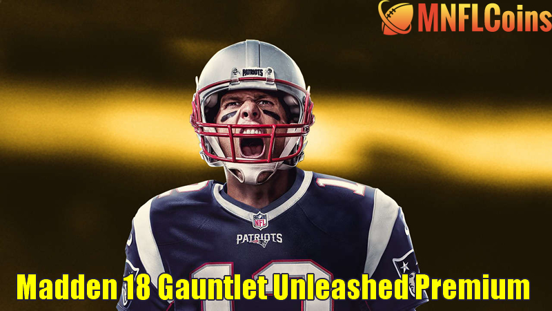Madden 18 Gauntlet Unleashed Premium