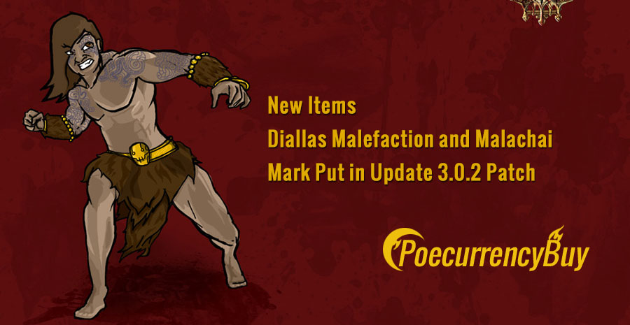 Fresh Items Diallas Malefaction and Malachai Mark Add to Update 3.0.2 Patch