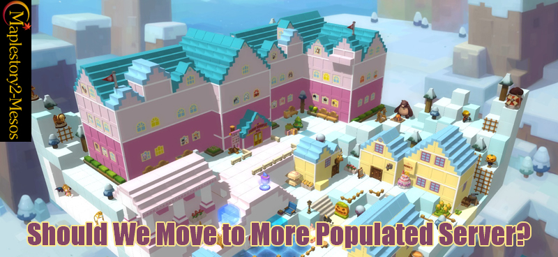 MapleStory: Should We Move to More Populated Server?