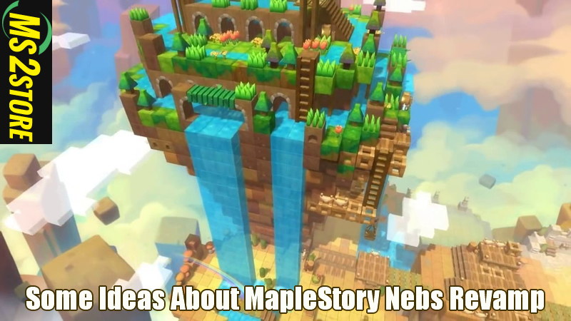 Some Ideas About MapleStory Nebs Revamp