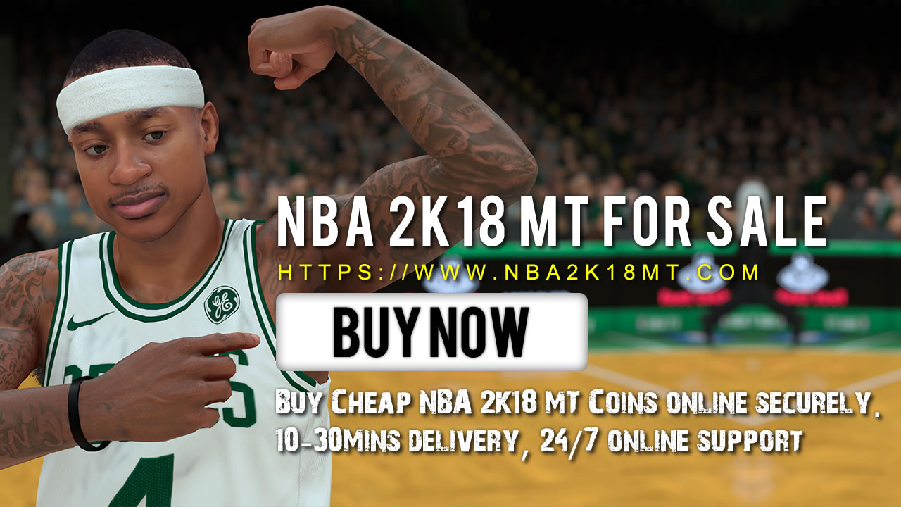 NBA2K18MT: Best NBA 2K18 MT Coins Service Provider