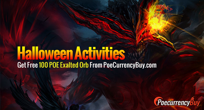 Take part in Halloween activities Get Free one hundred POE Exalted Orb from PoeCurrencyBuy.com