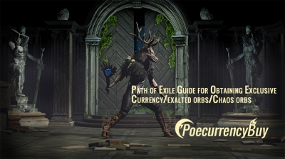 Path of Exile Guide for Obtaining Exclusive Currency/exalted orbs/Chaos orbs