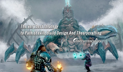 The very best strategy to Path of exile Build Design And Theorycrafting