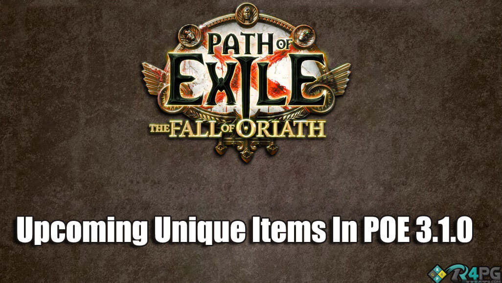 Upcoming Unique Items In Path Of Exile 3.1.0