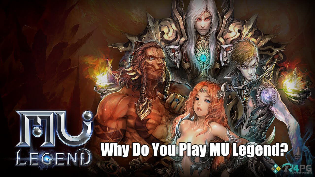Why Do You Play MU Legend?