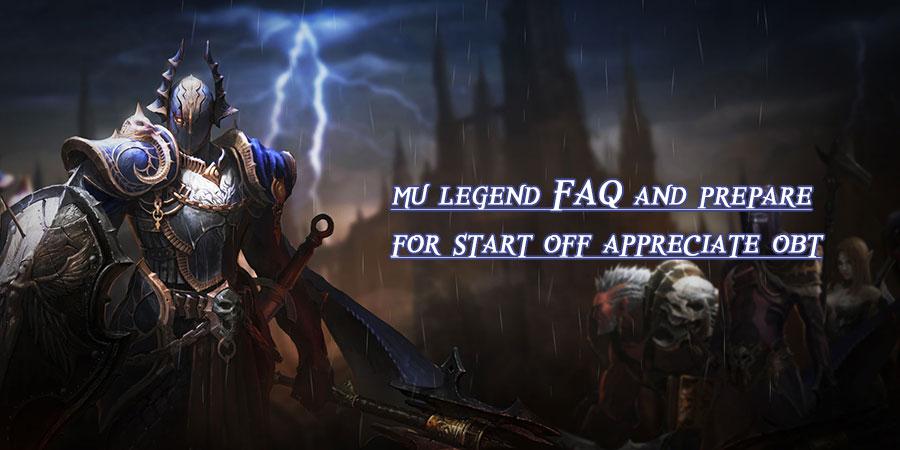 mu legend FAQ and prepare for start off enjoy obt