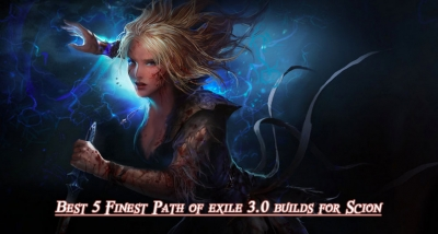 Best 5 Finest Path of exile 3.0 builds for Scion