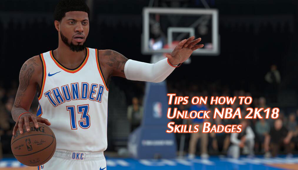 Tips on how to Unlock NBA 2K18 Skills Badges