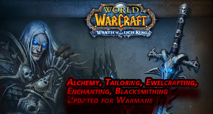 Alchemy, Tailoring, Ewelcrafting, Enchanting, Blacksmithing Updated for Warmane