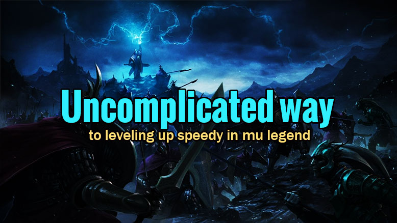 Uncomplicated way to leveling up speedy in mu legend