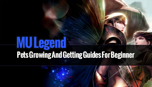 MU Legend pets Growing and Getting guides for beginner