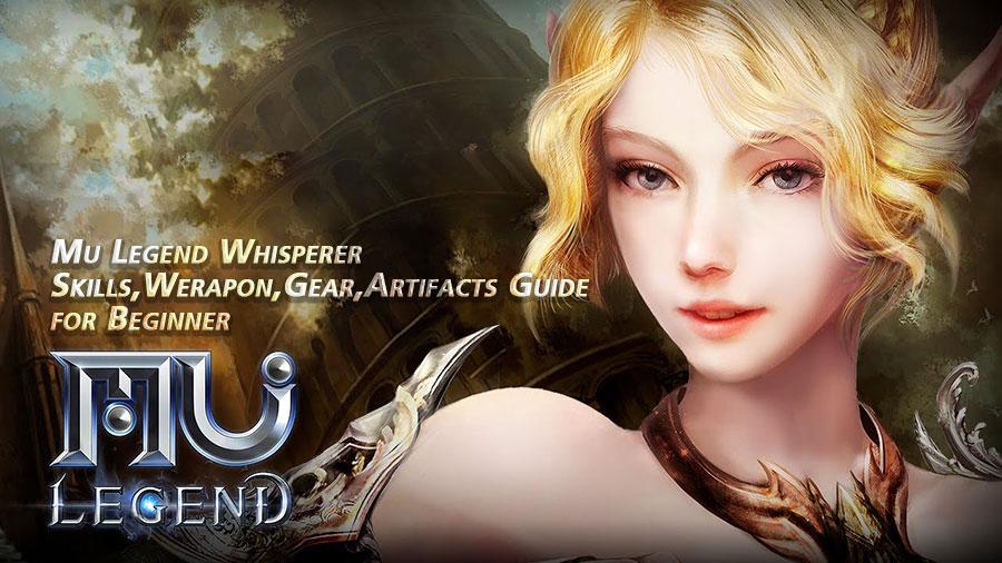 Mu Legend Whisperer Skills,Werapon,Gear,Artifacts Guide for Beginner