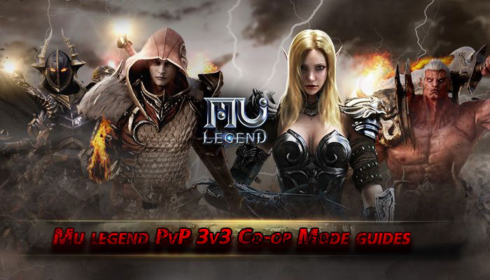 Mu legend PvP 3v3 Co-op Mode guides