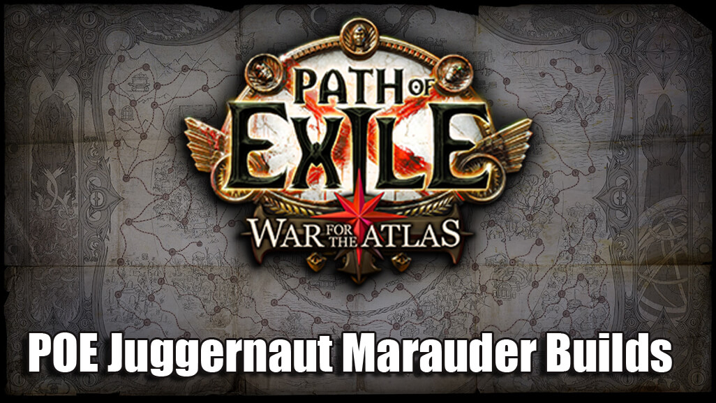 Path Of Exile 3.1 Juggernaut Marauder Builds For Beginners