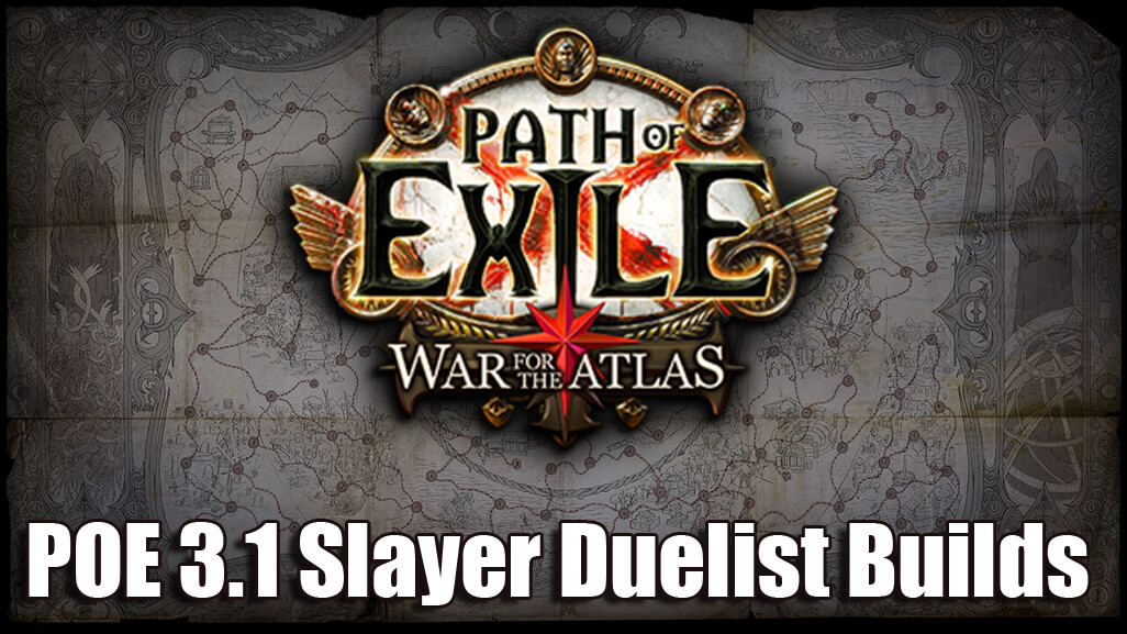 Path of Exile 3.1 Slayer Duelist Builds