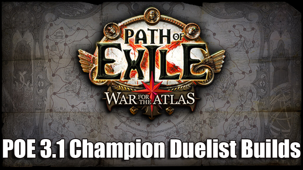 Path to Exile 3.1 Champion Duelist Builds