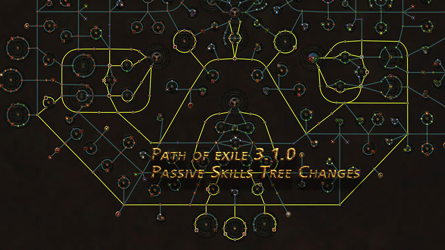 Path of exile 3.1.0 Passive Skills Tree Changes