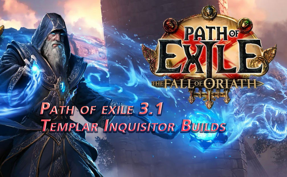 Path of exile 3.1 Templar Inquisitor Builds