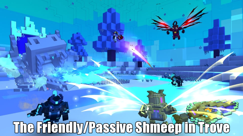 The Friendly/Passive Shmeep Should be Added to Trove