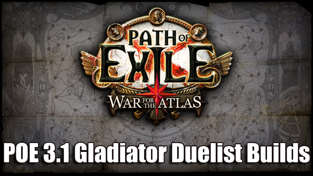 Top 3 Path Of Exile 3.1 Gladiator Duelist Builds