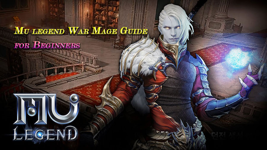 Mu legend War Mage Guides and Tips for Beginners