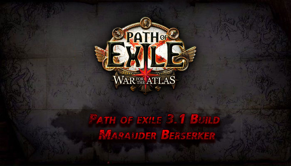 Path of exile 3.1 Marauder Berserker Build