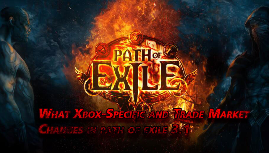 What is Xbox-Specific and Trade Market Changes in path of exile 3.1