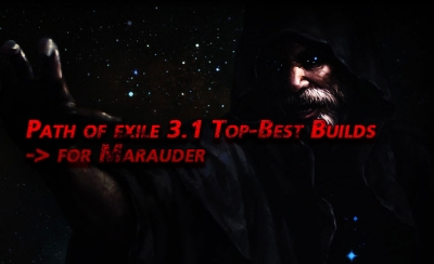 Path of exile 3.1 Top-Best Build for Marauder