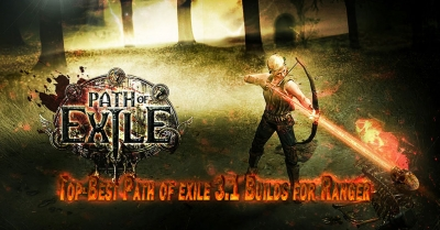 Top-Best Path of exile 3.1 Builds for Ranger