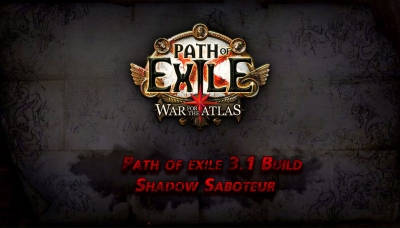 Path of exile 3.1 Build For Shadow Saboteur